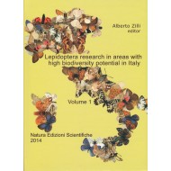 Zilli A., 2014: Lepidoptera research in areas with high biodiversity potential in Italy, Volume 1