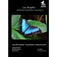 Gayman J. - M., Merlier F., Ouvaroff  J., 2016: Les Morpho. Distribution, diversification, comportement
